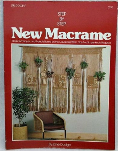 Step-By-Step New Macramé